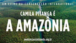 A Natureza Está Falando | Camila Pitanga é a Amazônia