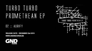 Turbo Turbo - Aurify (Original Mix)