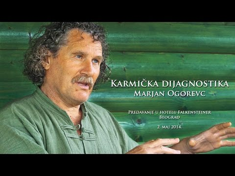 Karmička dijagnostika - Marjan Ogorevc - Beograd 02.05.2014.