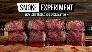 SMOKE EXPERIMENT - How long should you smoke a Steak?