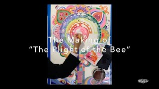 The Making of The Plight of the Bee