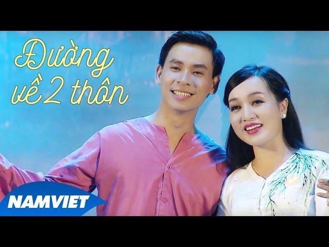 Đường Về Hai Thôn - Huỳnh Thật ft Hà Vân (MV OFFICIAL)