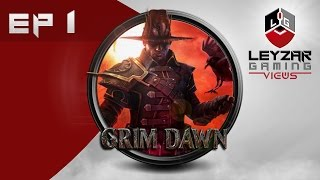 Grim Dawn (Gameplay) - Playthrough EP 1 (Let