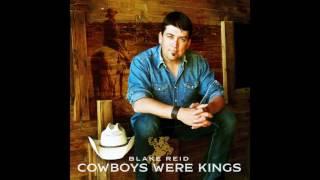BLAKE REID - COWBOYS WERE KINGS (AUDIO ONLY)