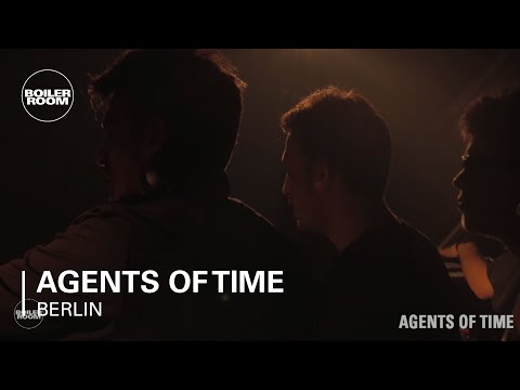 Electronic: Agents of Time Boiler Room...