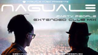 Naguale - Party People (Extended Club Mix)