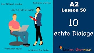 A2 - Lesson 50 | 10 echte Dialoge | 10 authentic dialogues | German for beginners