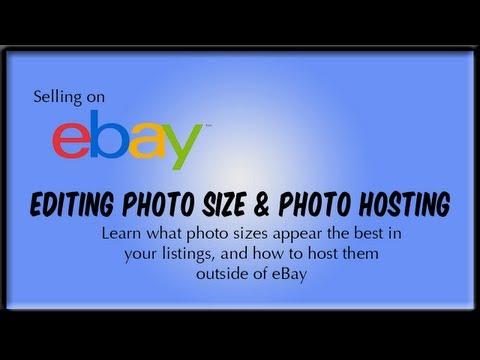 Selling On EBay: Editing Photo Size & Hosting