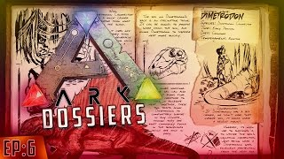 "ARK Survival Evolved Dossiers Episode 6 - ""Dimetrodon Dossier"" (ARK Survival Evolved Dimetrodon)"