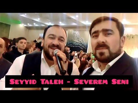 Seyyid Taleh Boradigahi - Severem Seni | Yeni 2020