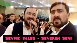 Seyyid Taleh Boradigahi - Sevərəm Səni | Yeni 2020