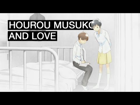 Hourou Musuko and Love