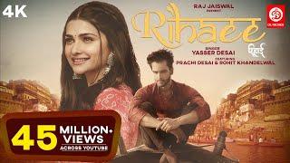 Rihaee (Official Video) Yasser Desai Feat. Prachi Desai & Rohit Khandelwal | Navjit B | Hindi Song
