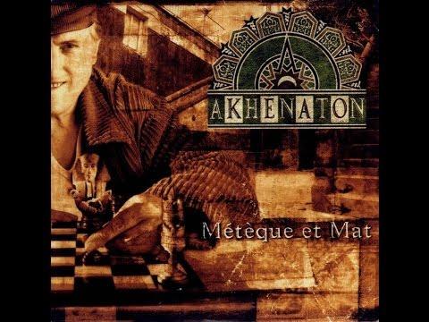 Akhenaton - Métèque et Mat  (Full Album)