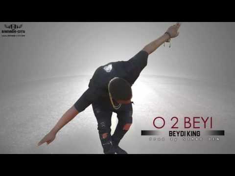 BEYDI KING - O 2 BEYI (Prod. By Simbo Den)