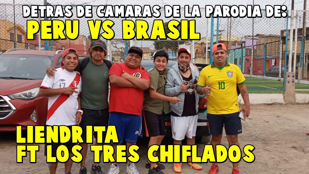 EL DETRÁS DE CÁMARAS DE PERÚ VS BRASIL PARODIA/ LIENDRITA JUNTO AL SOLY DE LOS TRES CHIFLADOS!
