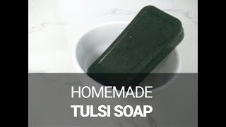 homemade tulsi soap/ easy antibacterial tulsi soap