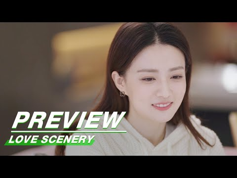 Preview: Love Scenery EP24 | 良辰美景好时光 | iQiyi