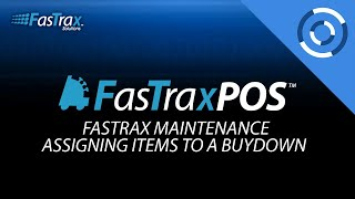 FasTraxPOS - Assigning Items to a Buydown