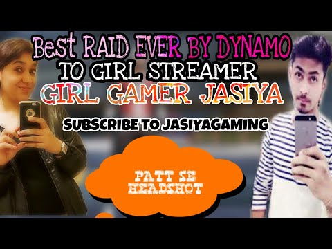 DYNAMO BEST RAID EVER TO FEMALE STREAMER  MUST WATCH