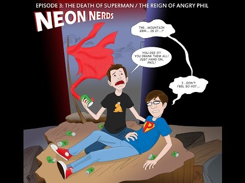 Neon Nerds, Episode 3: The Death of Superman/The Reign of Angry Phil