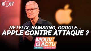 Netflix, Samsung, Google... APPLE CONTRE ATTAQUE ?
