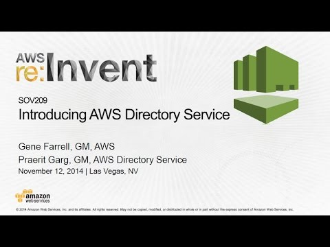 AWS re:Invent 2014 | (SOV209) Introducing AWS Directory Service