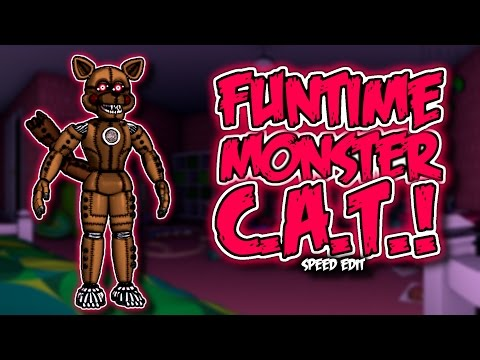Funtime Monster C.A.T. | Speed Edit!