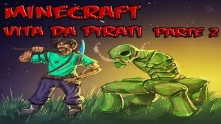 MINECRAFT- Vita da Pirati Ep.2: All'Arrembaggio!