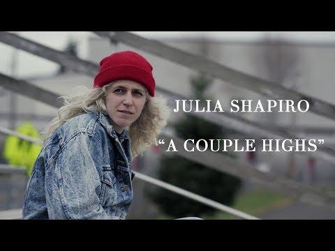 "Julia Shapiro - ""A Couple Highs"" [OFFICIAL VIDEO]"