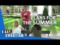 Easy Croatian 13 - Plans for the summer