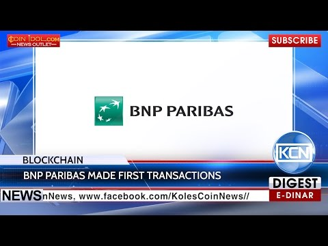 KCN: First blockchain bank payment by BNP Paribas