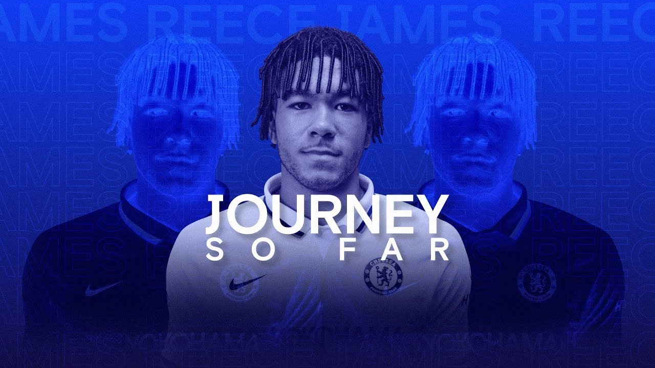 Reece James | The Journey To His New Chelsea Deal
