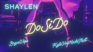 Play Do Si Do (with Bryce Vine & KyleYouMadeThat)