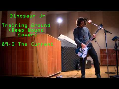 Dinosaur Jr - Training Ground (Deep Wound) - 89.3 The Current