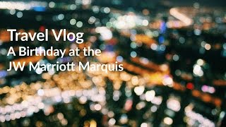 Travel Vlog Dubai Day 5 | A Birthday at the JW Marriott Marquis Hotel