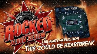 The Amity Affliction – This Could Be Heartbreak | Album Review | Rocked