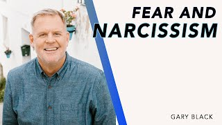 Fear and Narcissism