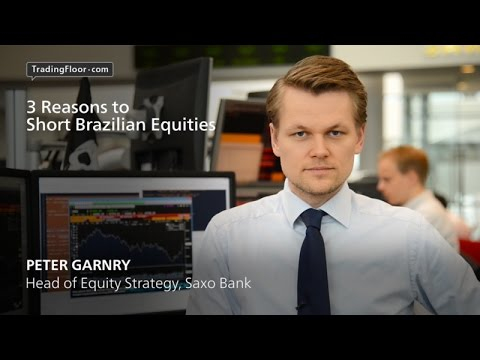 3 reasons to short Brazilian equities: Garnry