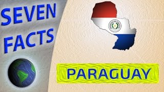 Facts you should know about Paraguay