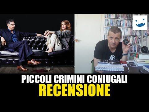 Piccoli Crimini Coniugali, di Alex Infascelli   RECENSIONE