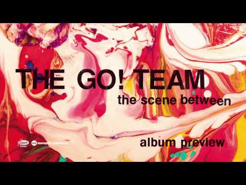The Go! Team 'The Scene Between' Album Preview mp3