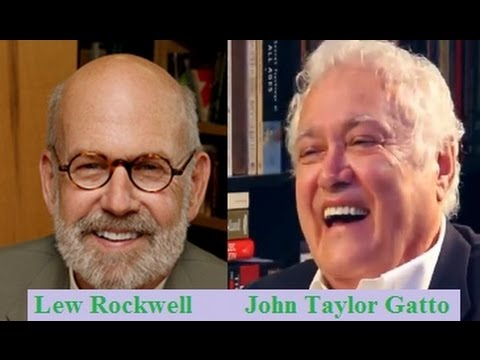 John Taylor Gatto Interviewed by Lew Rockwell - FASCINATING! - 2010