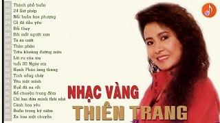 Nhạc Vàng THIÊN TRANG | Nhạc Vàng Hải Ngoại Xưa Bất Hủ Ít Người Nhớ Đến Thiên Trang Hay Nhất