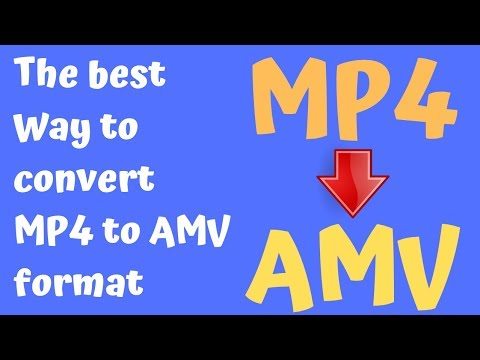 How To Convert MP4 To AMV Format | The Best Way For 2019