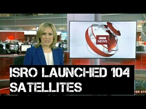WORLD MEDIA SHOCKED ON 104 SATELLITES LAUNCHED BY INDIAN SPACE AGENCY ISRO ON 15TH FEB