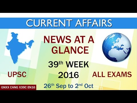 Current Affairs News at a Glance 39th Week (26th Sept to 2nd Oct) of 2016