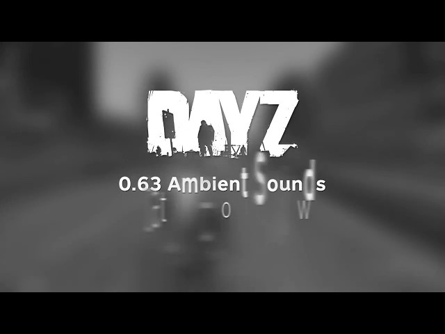 0.63 Ambient Sounds - DayZ Status Report Preview