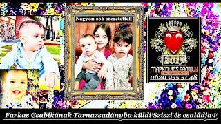 Gambar cover Markovics József - Sziszi és családja küldi Farkas Csabikának Tarnazsadányaba 2019