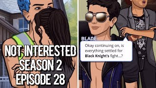 NOT INTERESTED - EPISODE 28 (Episode Choose Your Story)